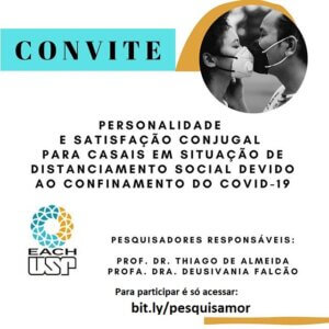Convite para a Pesquisa - Personalidade e satisfação conjugal para casais em situação de distanciamento social devido ao confinamento do covid-19